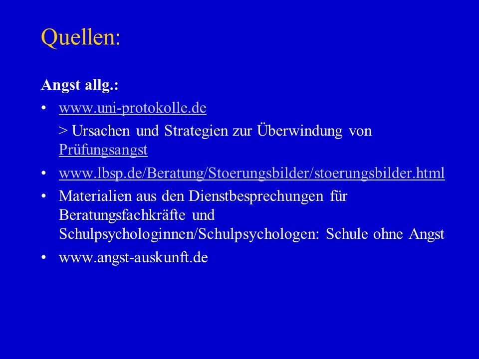 Quellen: Angst allg.: www.uni-protokolle.de