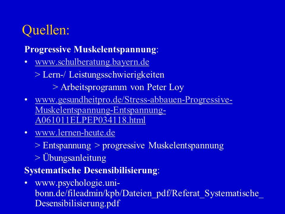 Quellen: Progressive Muskelentspannung: www.schulberatung.bayern.de