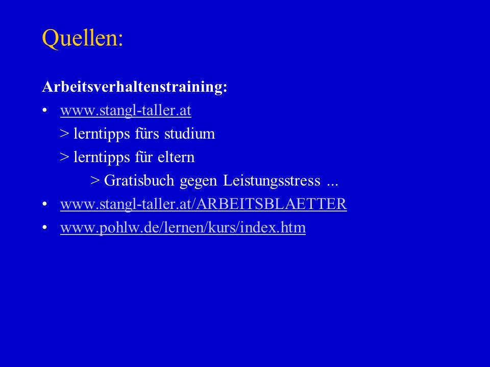 Quellen: Arbeitsverhaltenstraining: www.stangl-taller.at