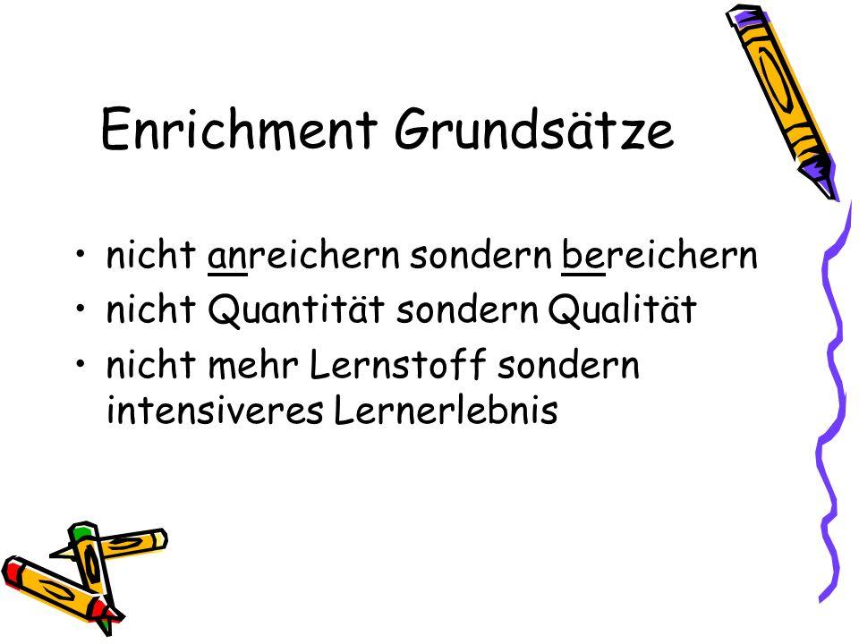 Enrichment Grundsätze