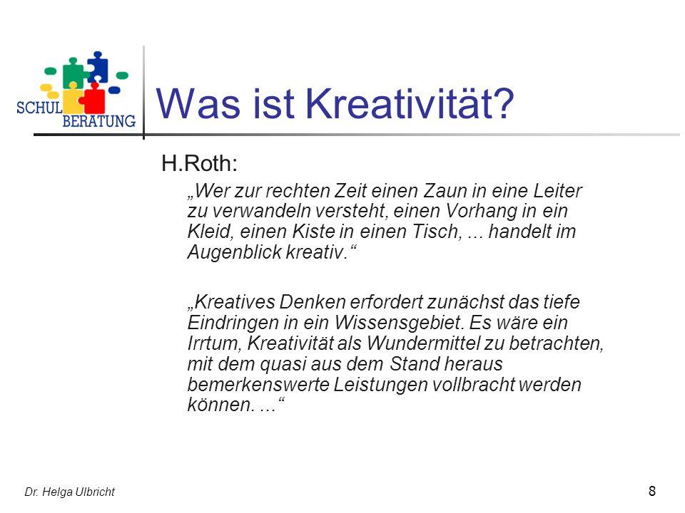 Was ist Kreativität H.Roth: