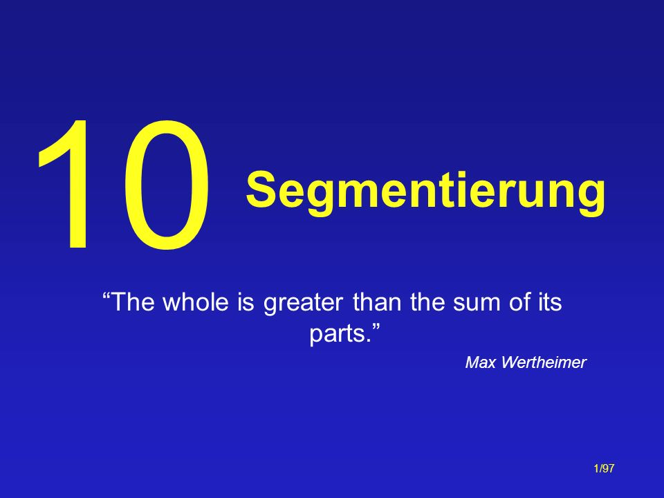 The whole is greater than the sum of its parts. Max Wertheimer