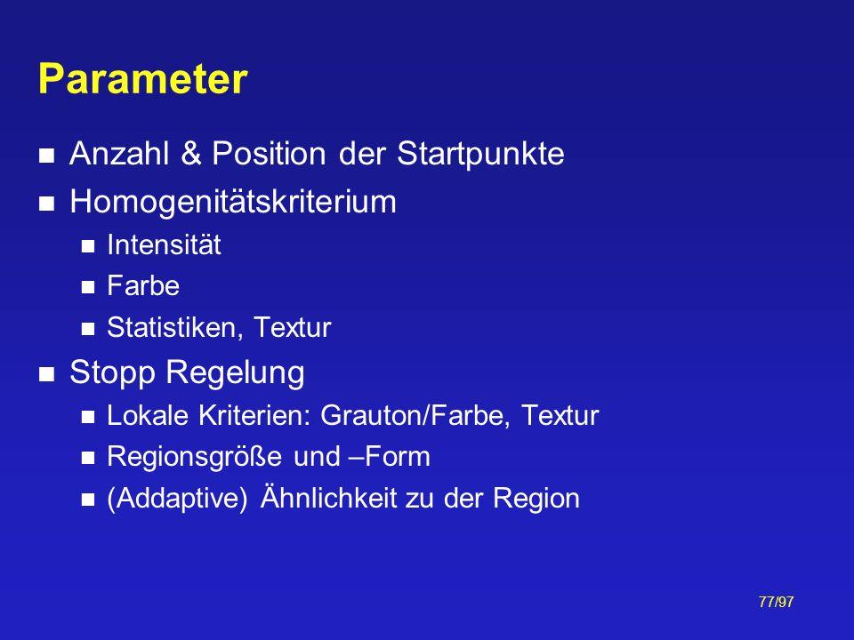 Parameter Anzahl & Position der Startpunkte Homogenitätskriterium