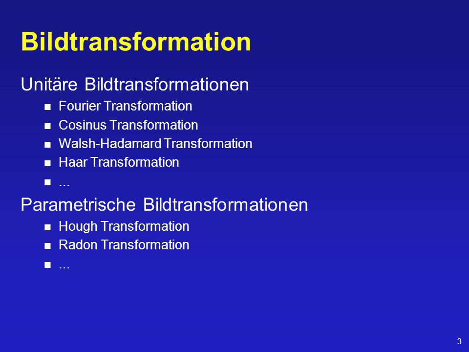 Bildtransformation Unitäre Bildtransformationen