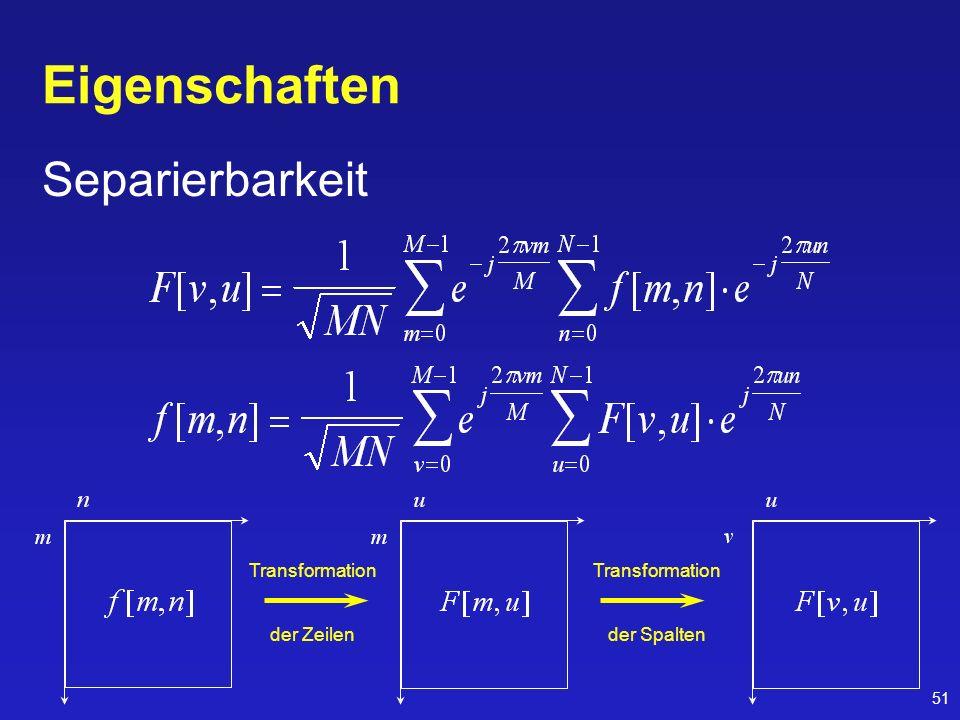 Eigenschaften Separierbarkeit Transformation Transformation der Zeilen