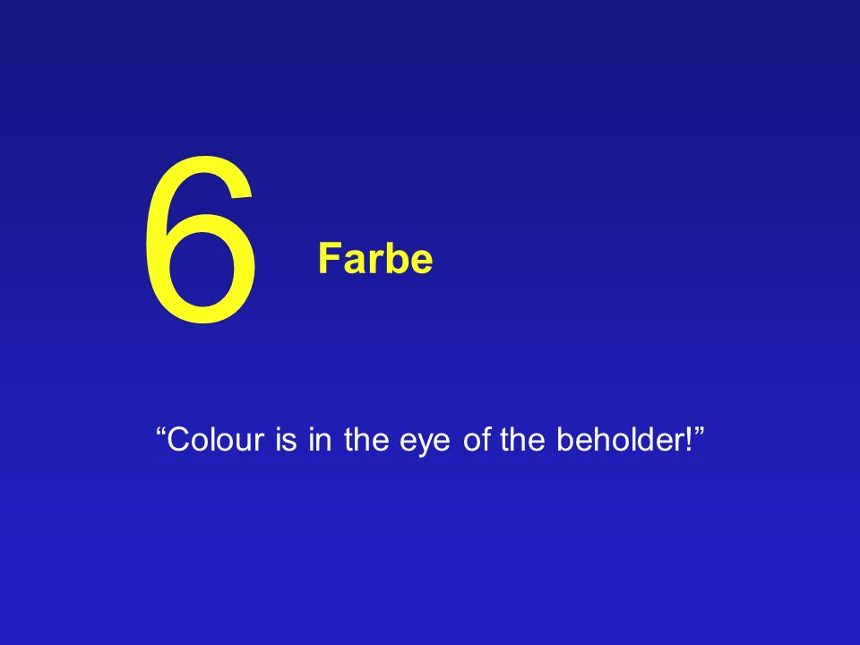 Colour is in the eye of the beholder!