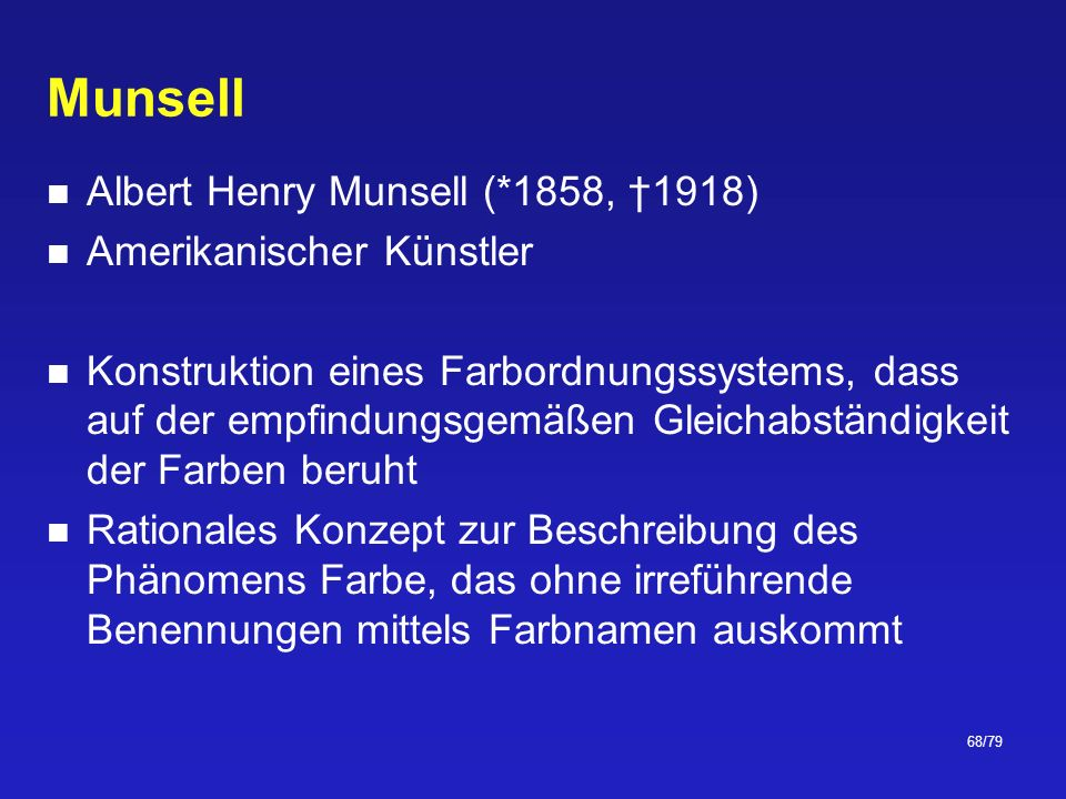 Munsell Albert Henry Munsell (*1858, †1918) Amerikanischer Künstler