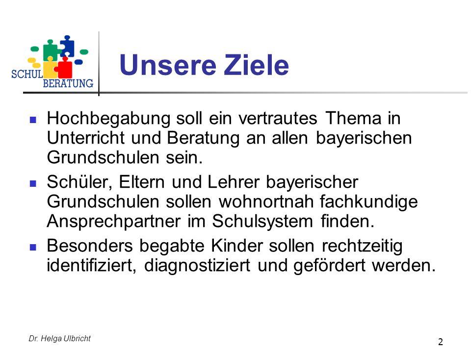Unsere Ziele Hochbegabung soll ein vertrautes Thema in Unterricht und Beratung an allen bayerischen Grundschulen sein.