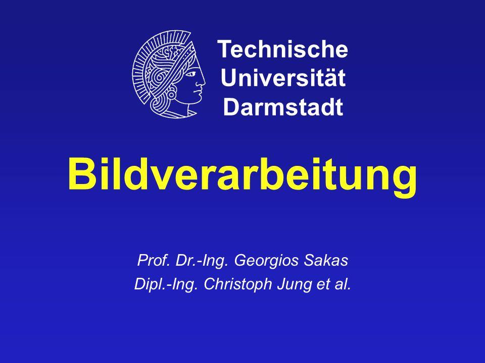 Bildverarbeitung Technische Universität Darmstadt