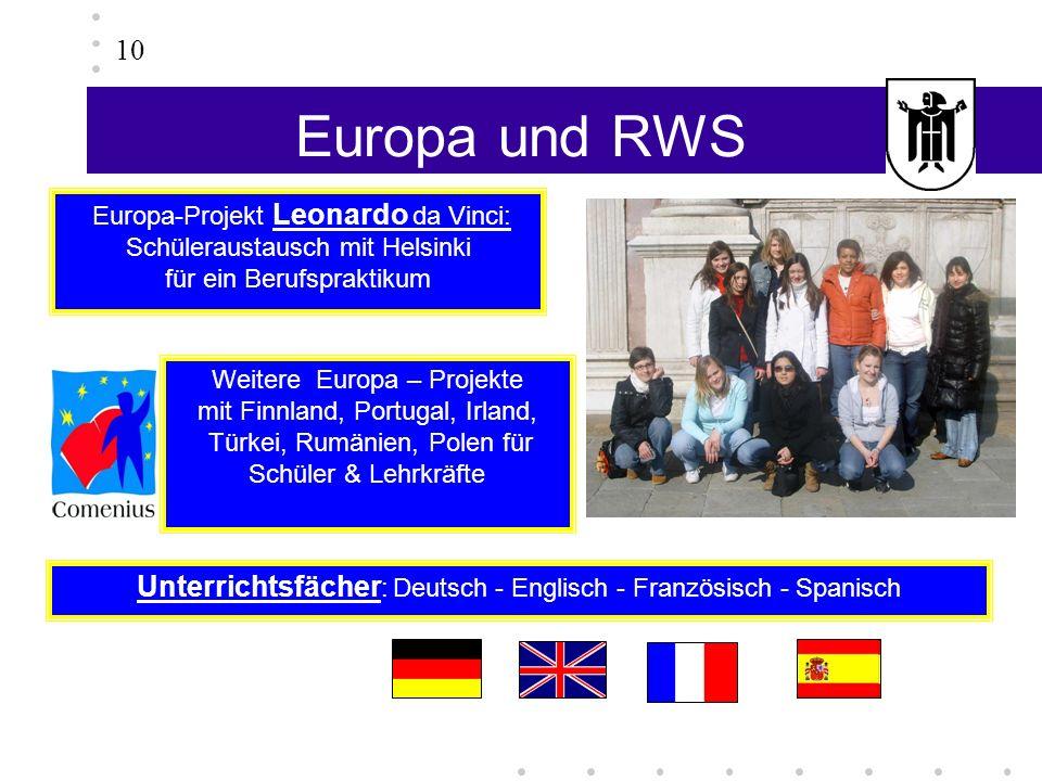 10 Europa und RWS. Europa-Projekt Leonardo da Vinci: Schüleraustausch mit Helsinki. für ein Berufspraktikum.