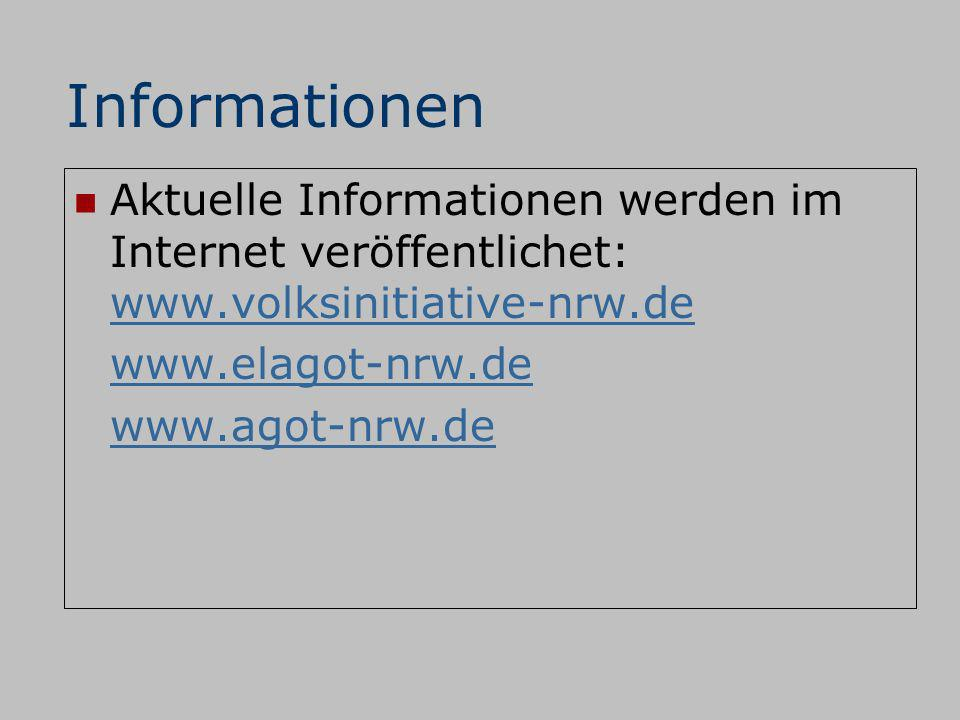 Informationen Aktuelle Informationen werden im Internet veröffentlichet: www.volksinitiative-nrw.de.