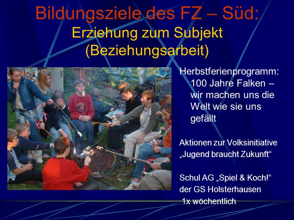 Bildungsziele des FZ – Süd: Erziehung zum Subjekt (Beziehungsarbeit)