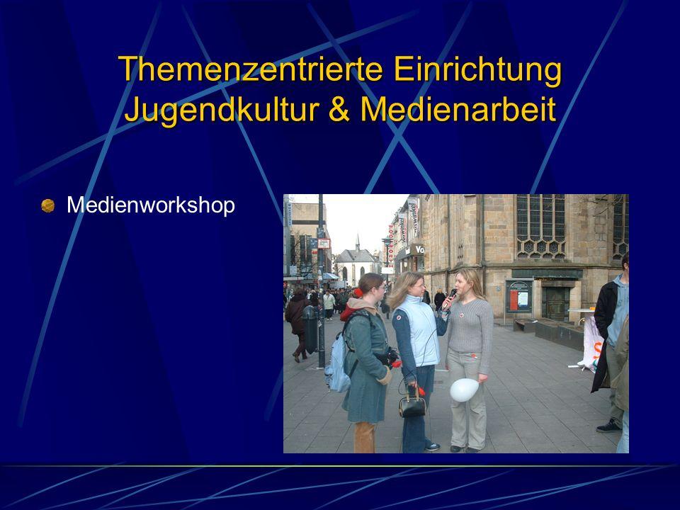 Themenzentrierte Einrichtung Jugendkultur & Medienarbeit