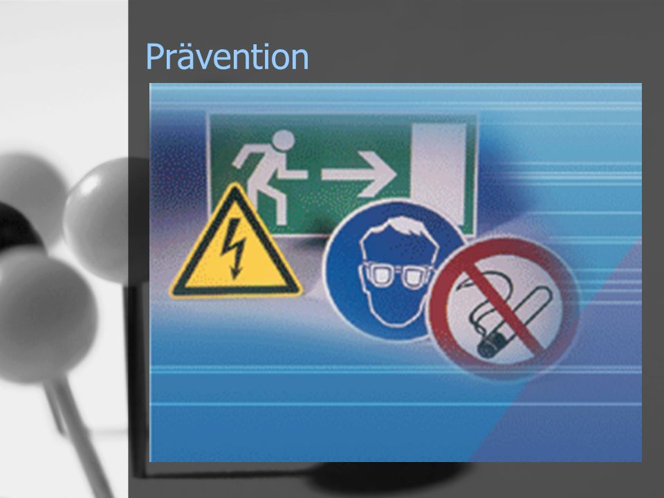 Prävention Prävention heißt Vorbeugung