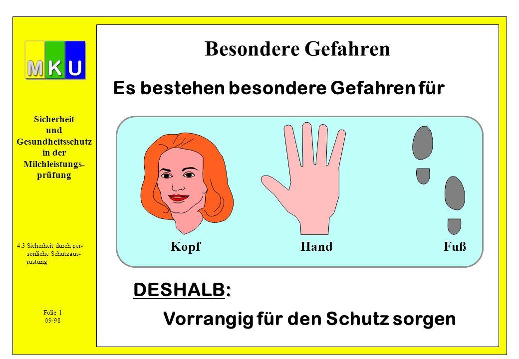 Besondere Gefahren Es bestehen besondere Gefahren für DESHALB: