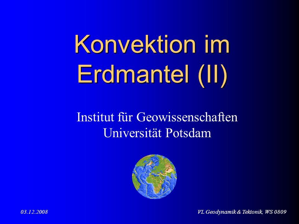 Konvektion im Erdmantel (II)