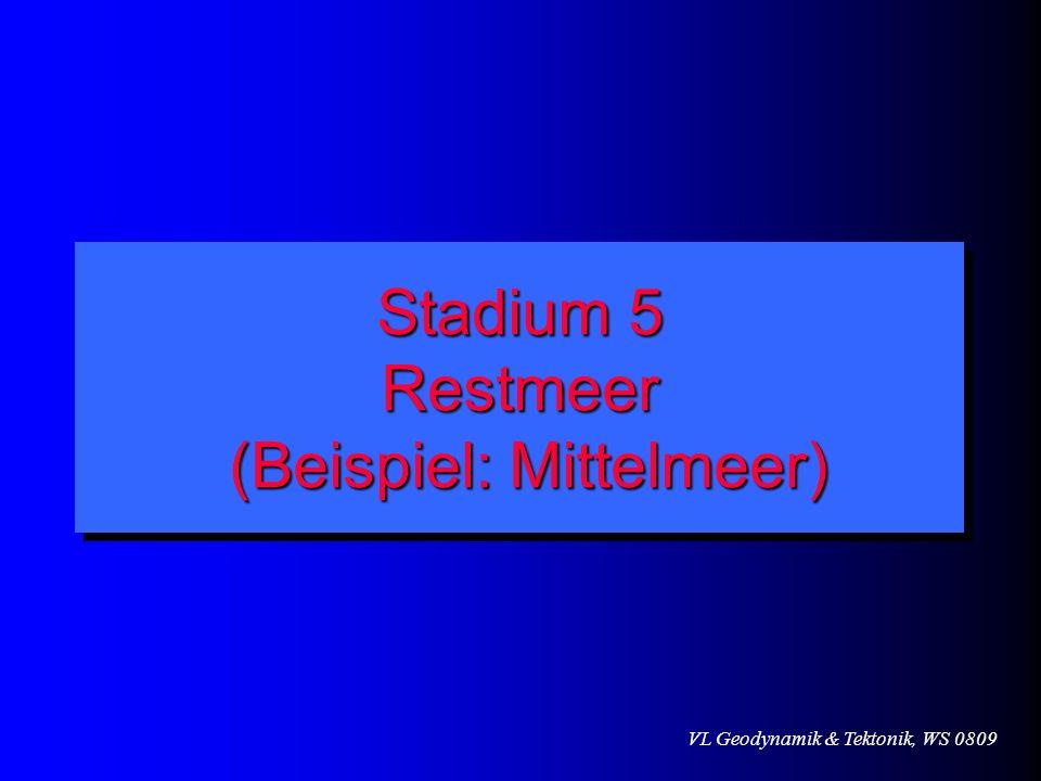 Stadium 5 Restmeer (Beispiel: Mittelmeer)