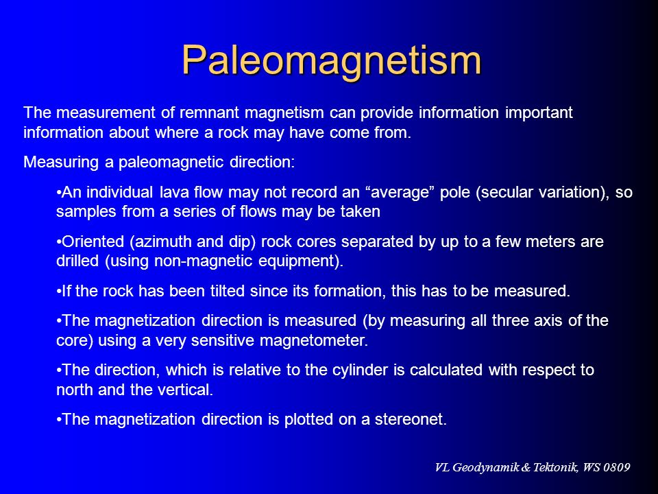 Paleomagnetism The measurement of remnant magnetism can provide information important information about where a rock may have come from.