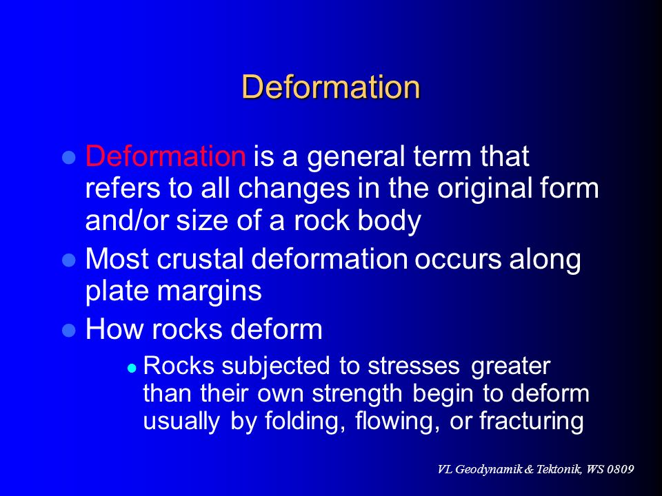 DeformationDeformation is a general term that refers to all changes in the original form and/or size of a rock body.
