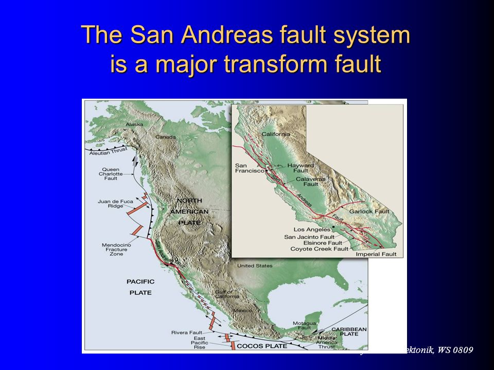 The San Andreas fault system is a major transform fault
