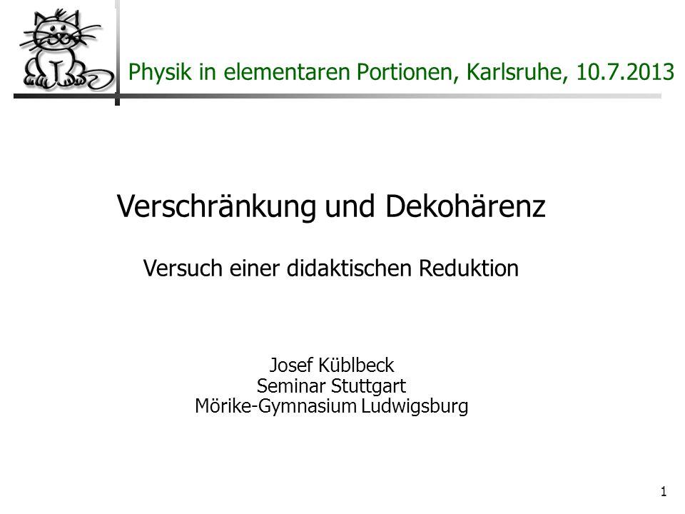 Physik in elementaren Portionen, Karlsruhe, 10.7.2013