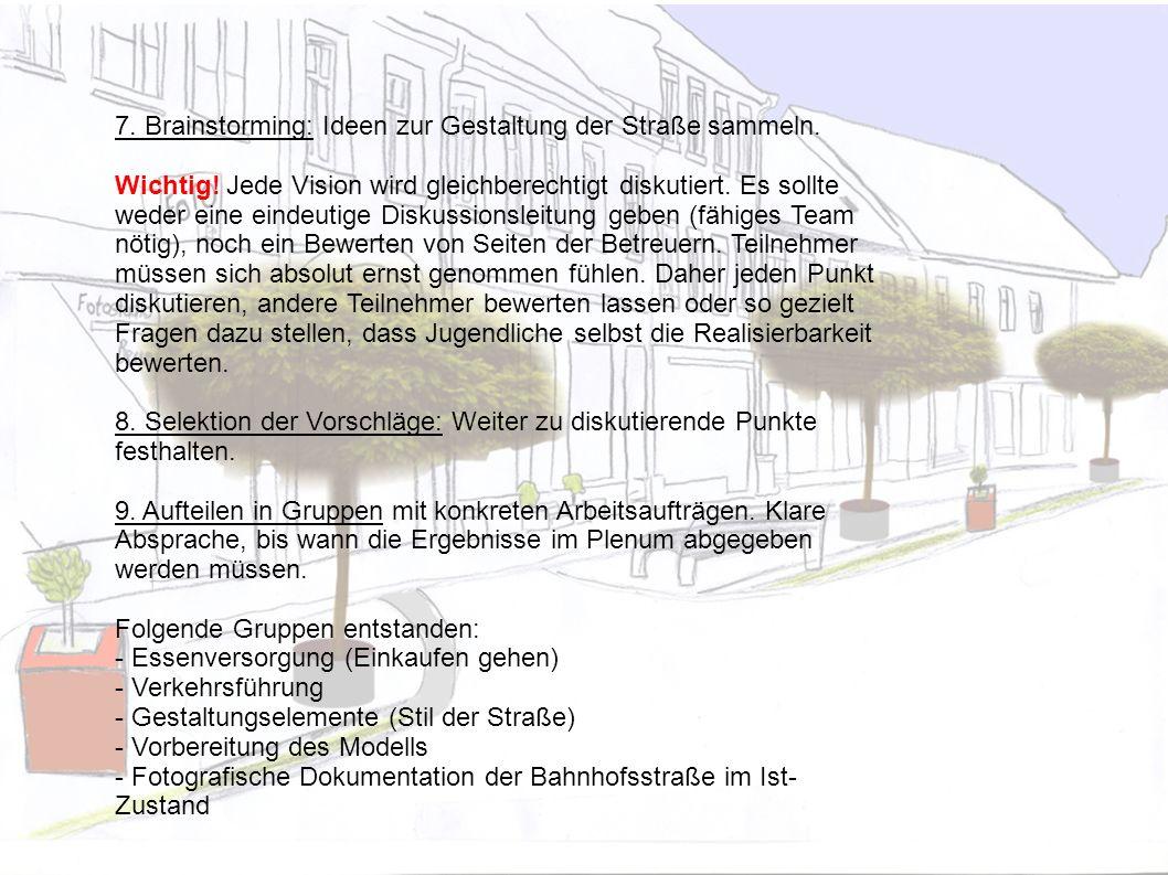 7. Brainstorming: Ideen zur Gestaltung der Straße sammeln.