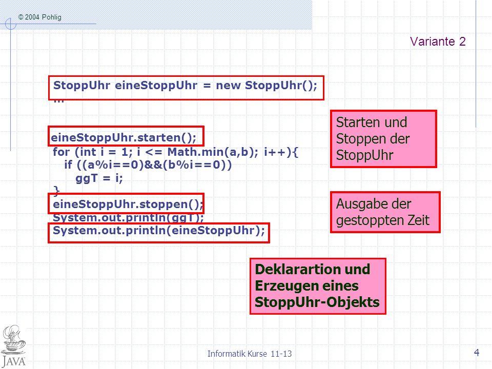 eineStoppUhr.starten(); for (int i = 1; i <= Math.min(a,b); i++){