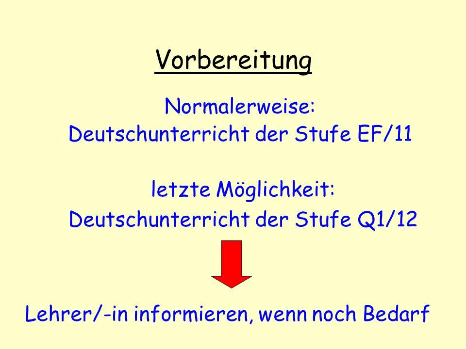 Vorbereitung Normalerweise: Deutschunterricht der Stufe EF/11