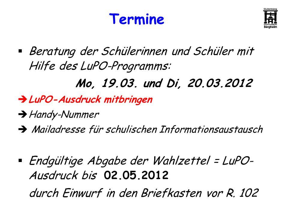 Termine Beratung der Schülerinnen und Schüler mit Hilfe des LuPO-Programms: Mo, 19.03. und Di, 20.03.2012.