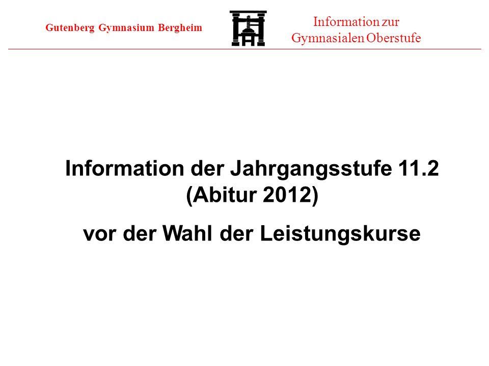 Information der Jahrgangsstufe 11.2 (Abitur 2012)