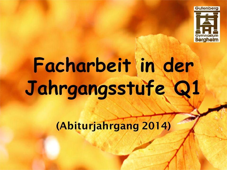 Facharbeit in der Jahrgangsstufe Q1 (Abiturjahrgang 2014)