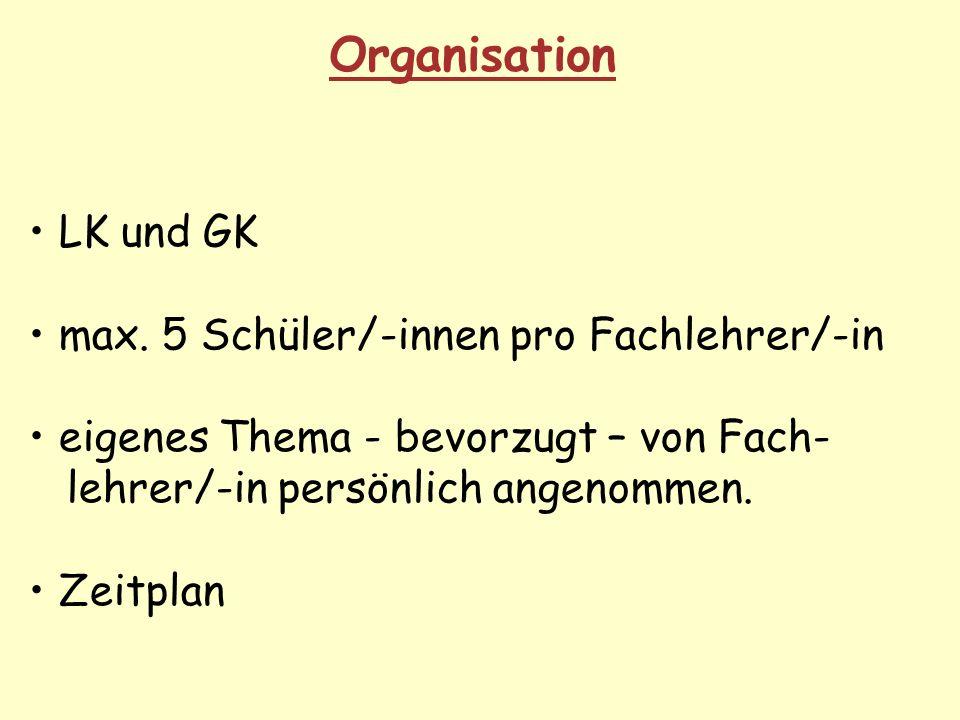 Organisation LK und GK max. 5 Schüler/-innen pro Fachlehrer/-in