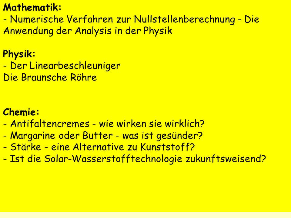Mathematik: ‑ Numerische Verfahren zur Nullstellenberechnung ‑ Die Anwendung der Analysis in der Physik.