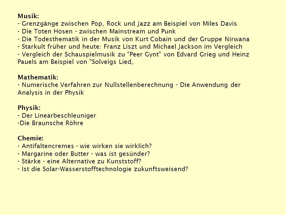 Musik: ‑ Grenzgänge zwischen Pop, Rock und Jazz am Beispiel von Miles Davis. ‑ Die Toten Hosen ‑ zwischen Mainstream und Punk.