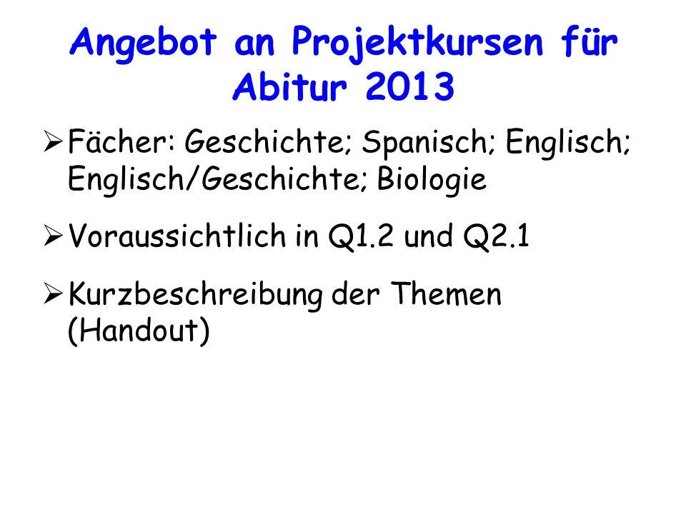 Angebot an Projektkursen für Abitur 2013