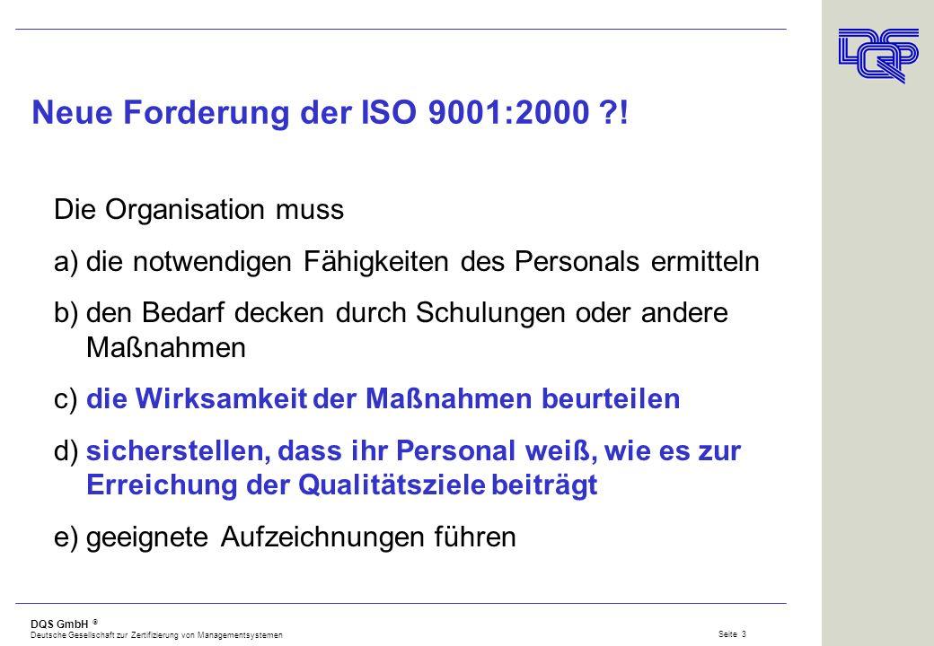 Neue Forderung der ISO 9001:2000 !