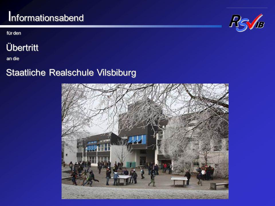 Informationsabend Übertritt Staatliche Realschule Vilsbiburg für den
