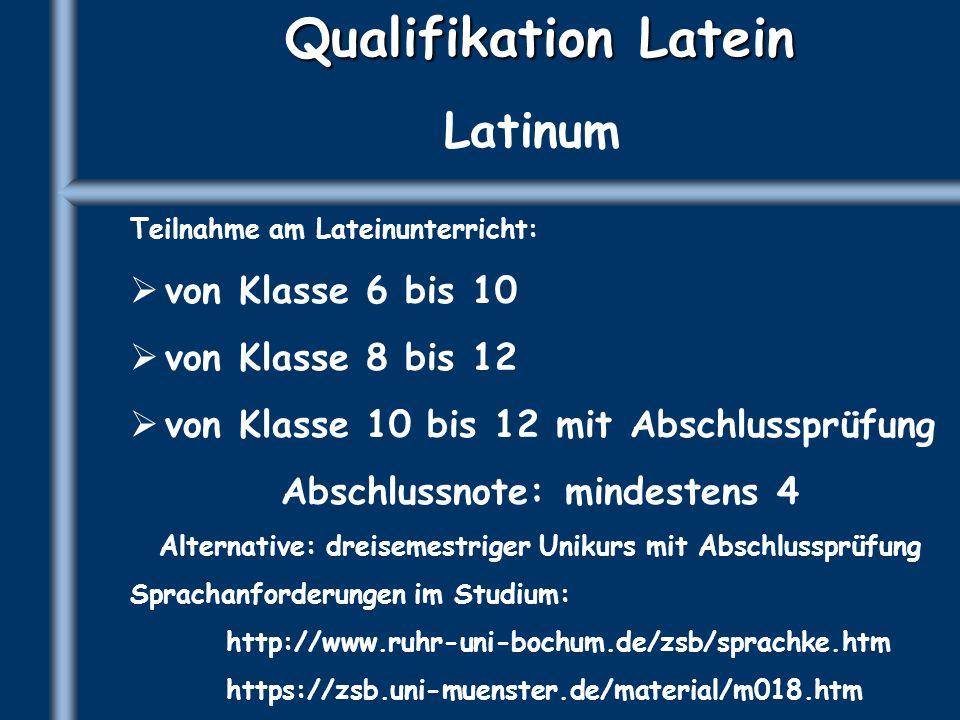 Qualifikation Latein Latinum von Klasse 6 bis 10 von Klasse 8 bis 12