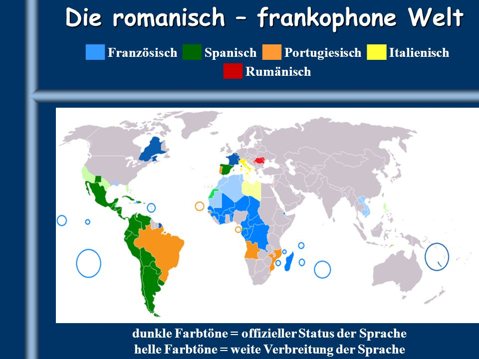Die romanisch – frankophone Welt
