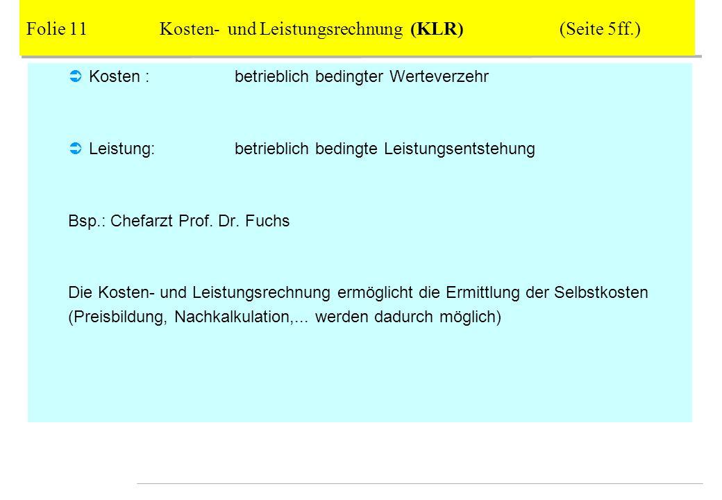 Folie 11 Kosten- und Leistungsrechnung (KLR) (Seite 5ff.)