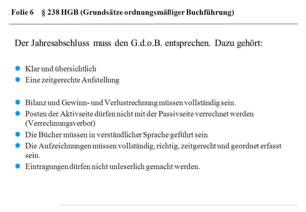 Folie 6 § 238 HGB (Grundsätze ordnungsmäßiger Buchführung)