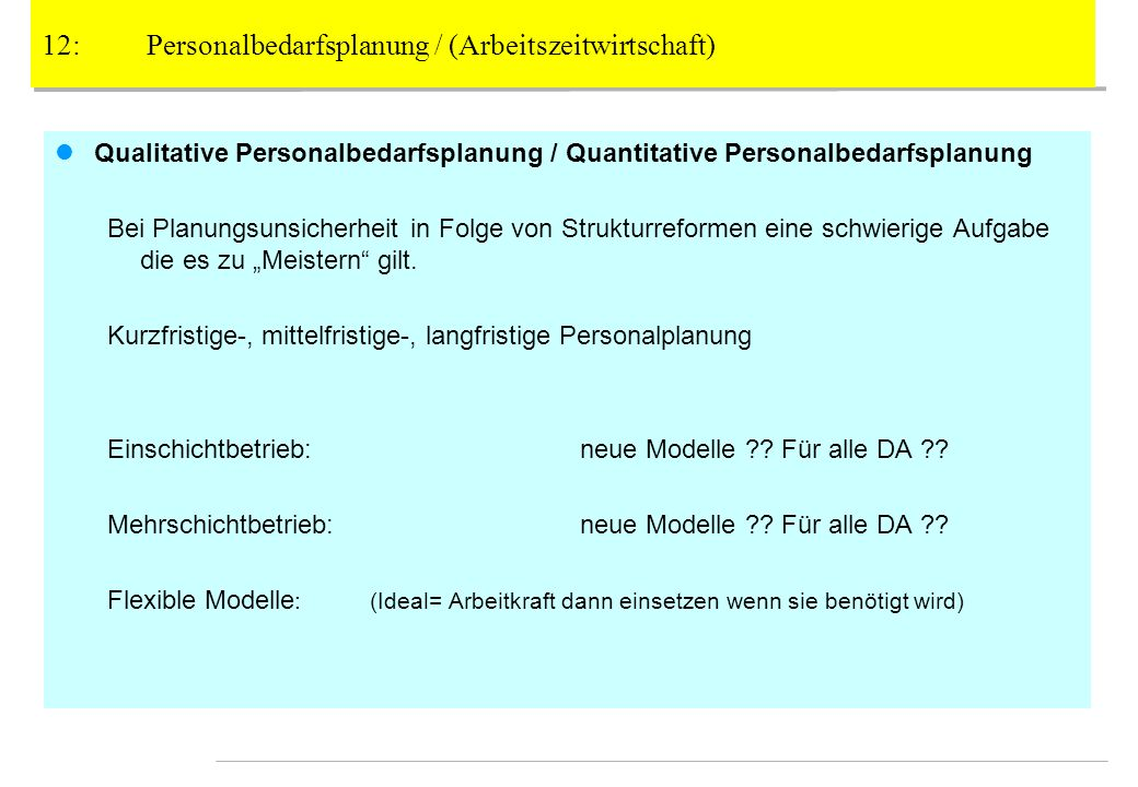12: Personalbedarfsplanung / (Arbeitszeitwirtschaft)