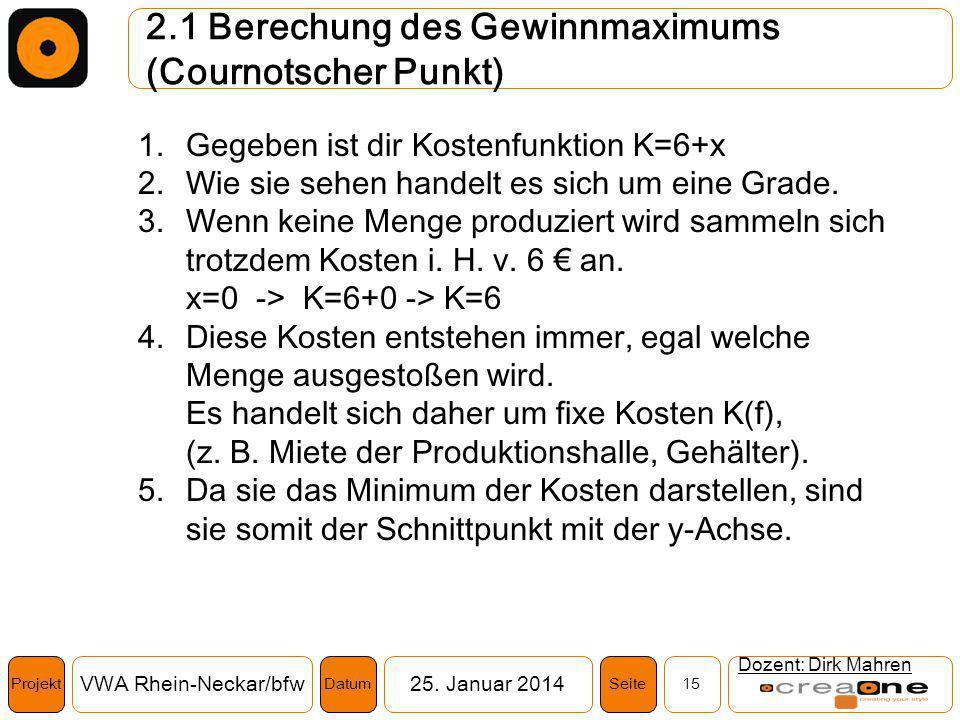 2.1 Berechung des Gewinnmaximums (Cournotscher Punkt)