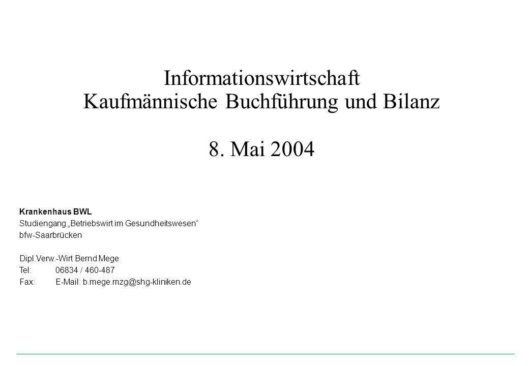 Informationswirtschaft Kaufmännische Buchführung und Bilanz 8. Mai 2004