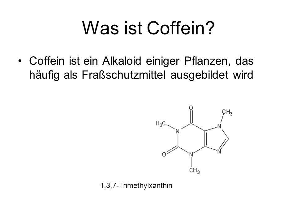 Was ist Coffein Coffein ist ein Alkaloid einiger Pflanzen, das häufig als Fraßschutzmittel ausgebildet wird.