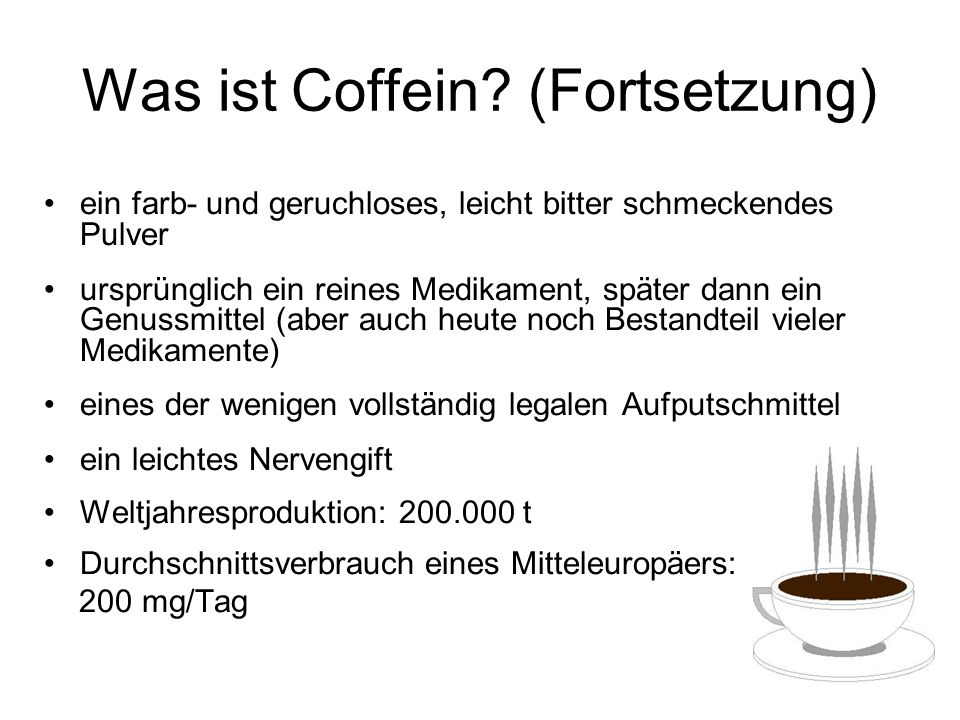 Was ist Coffein (Fortsetzung)