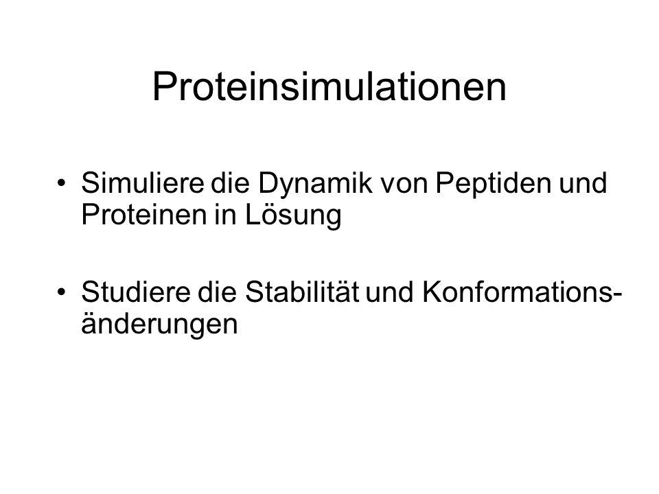 Proteinsimulationen Simuliere die Dynamik von Peptiden und Proteinen in Lösung.
