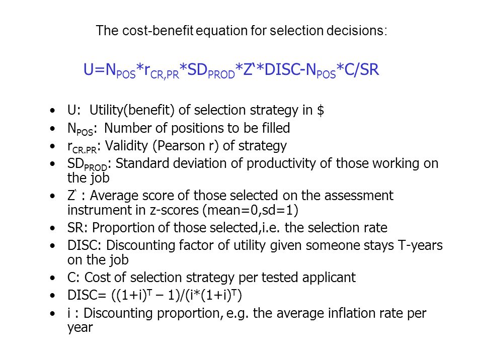 The cost-benefit equation for selection decisions: