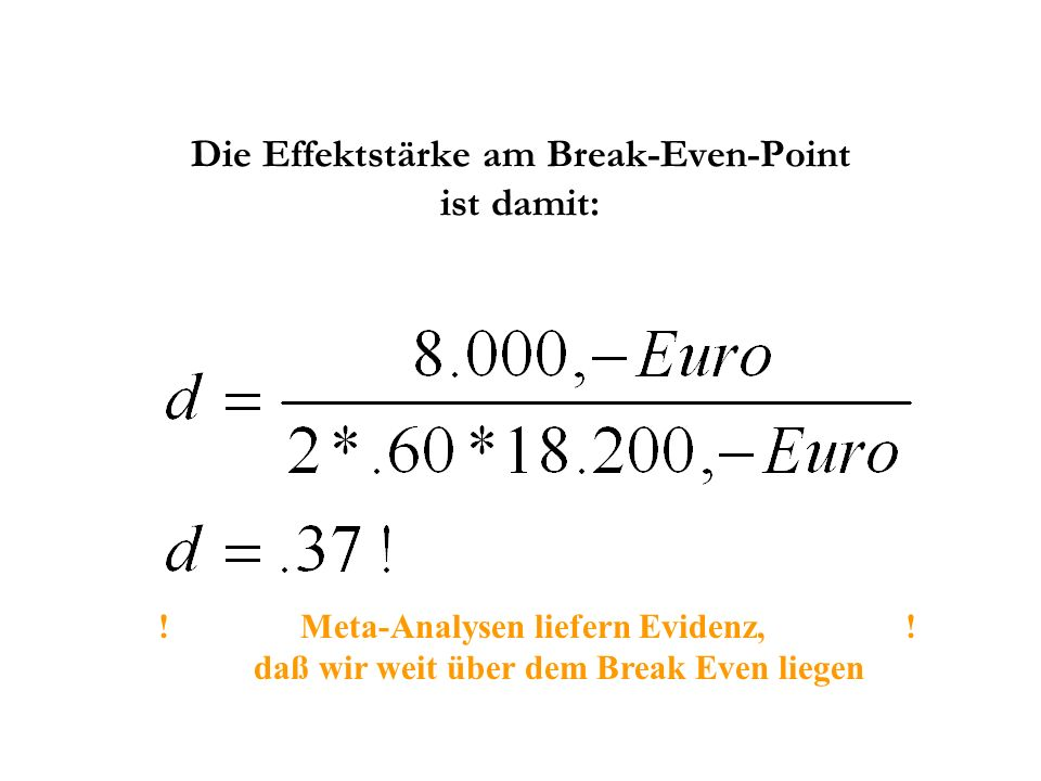 Die Effektstärke am Break-Even-Point ist damit: