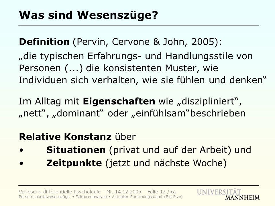 Was sind Wesenszüge Definition (Pervin, Cervone & John, 2005):